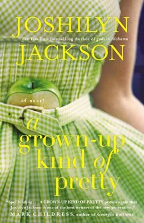 Joshilyn Jackson - A Grown-Up Kind of Pretty, Paperback -