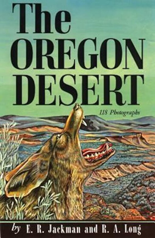 E. R. Jackman - The Oregon Desert, Paperback -
