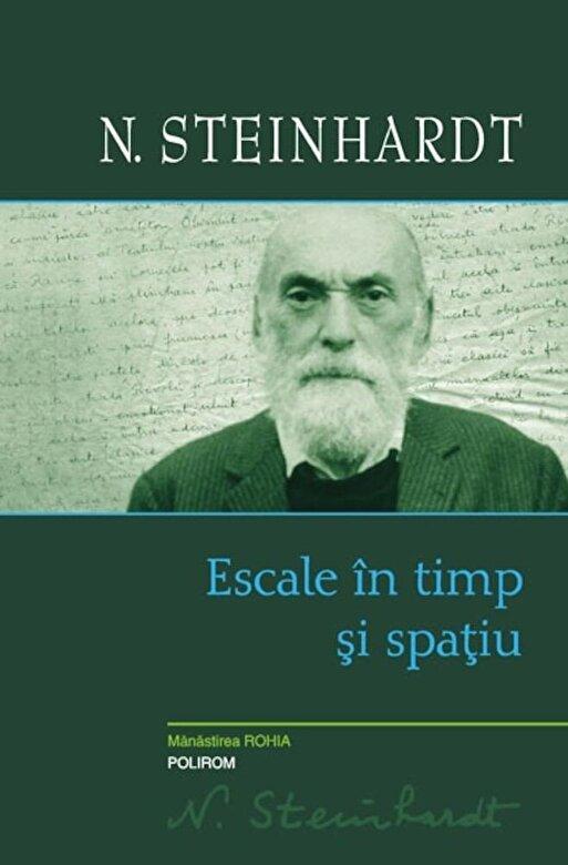 N. Steinhardt - Escale in timp si spatiu -