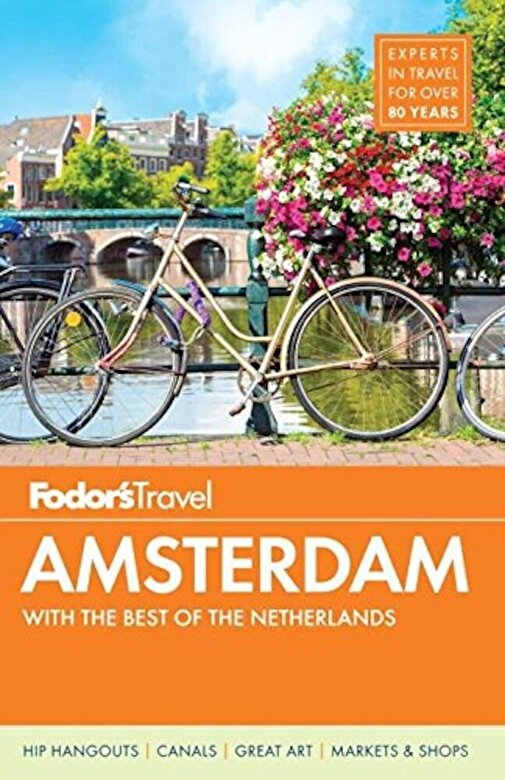 Fodor's Travel Guides - Fodor's Amsterdam: With the Best of the Netherlands, Paperback -