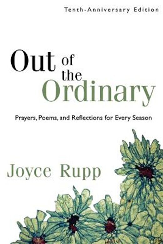 Joyce Rupp Osm - Out of the Ordinary: Prayers, Poems, and Reflections for Every Season, Paperback -