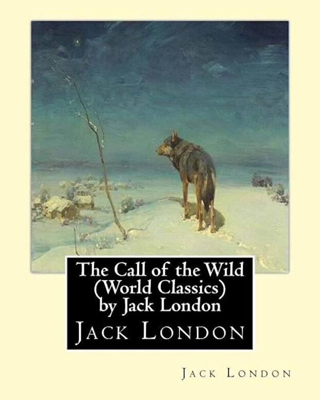 Jack London - The Call of the Wild (Global Classics) by Jack London, Paperback -