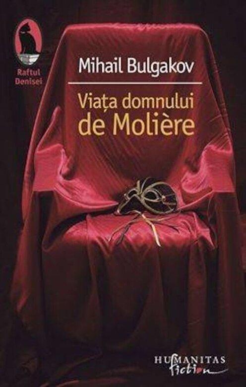 Mihail Bulgakov - Viata domnului de Moliere -