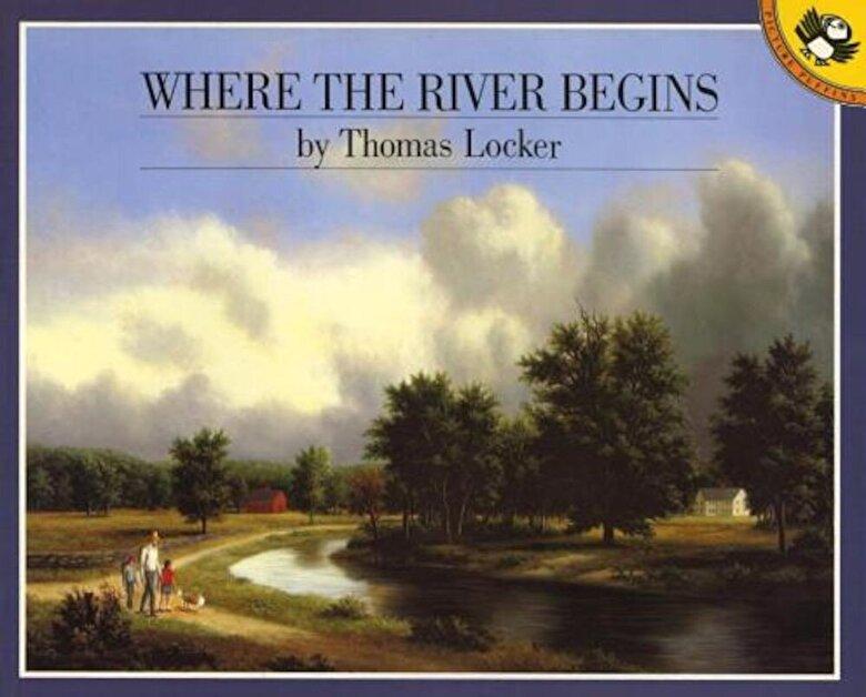 Thomas Locker - Where the River Begins, Paperback -