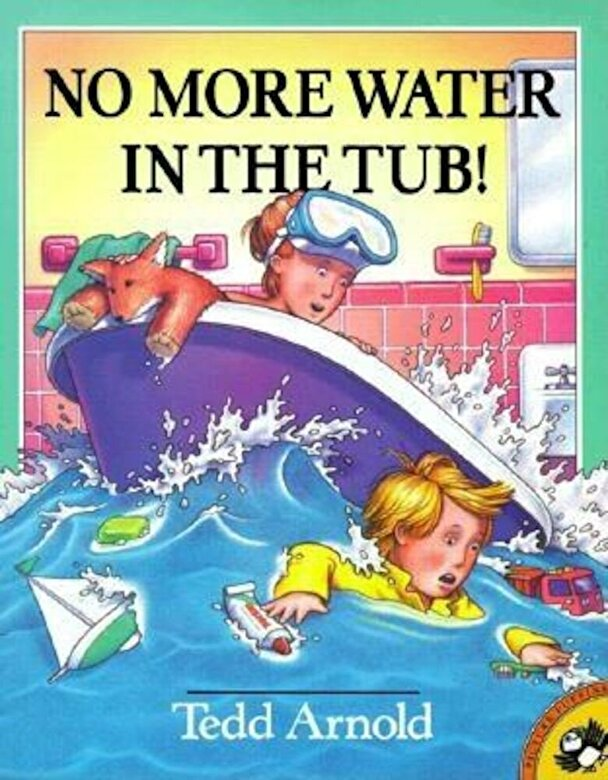 Tedd Arnold - No More Water in the Tub!, Paperback -