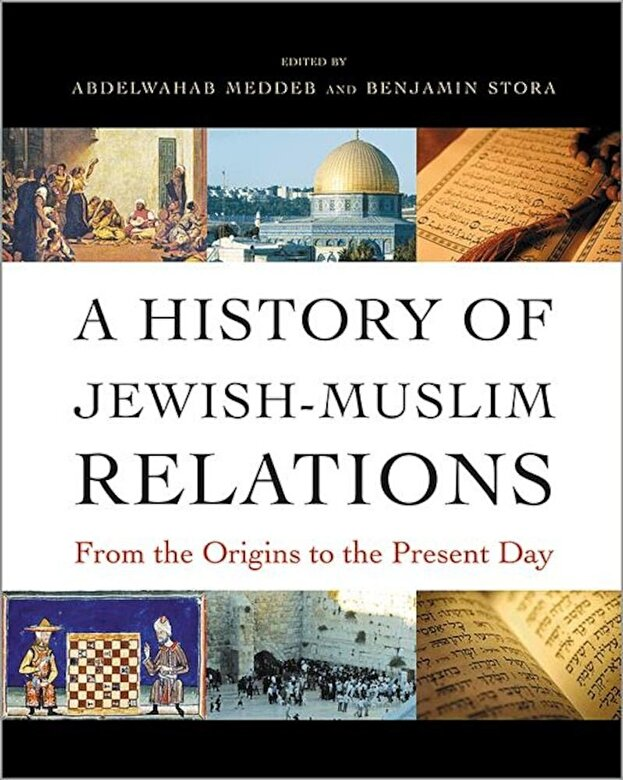 Abdelwahab Meddeb - A History of Jewish-Muslim Relations: From the Origins to the Present Day, Hardcover -