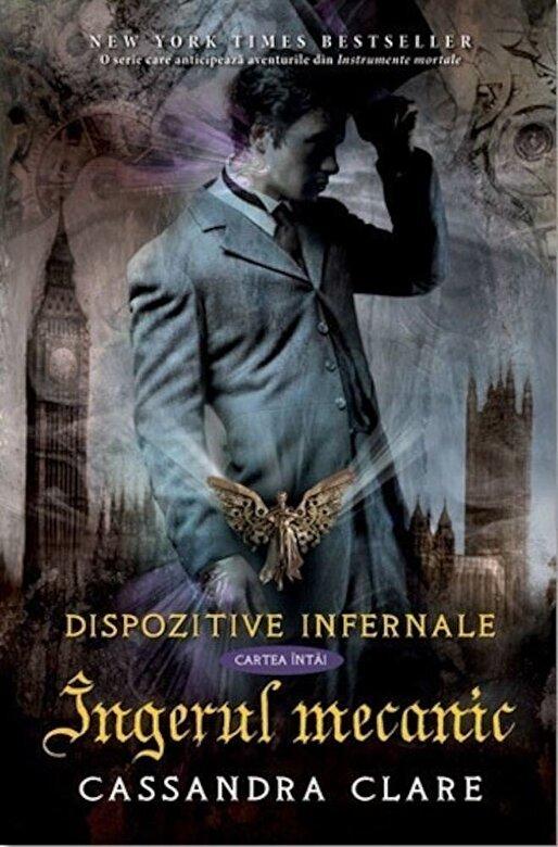 Cassandra Clare  - Ingerul mecanic, Dispozitive infernale, Vol. 1 -