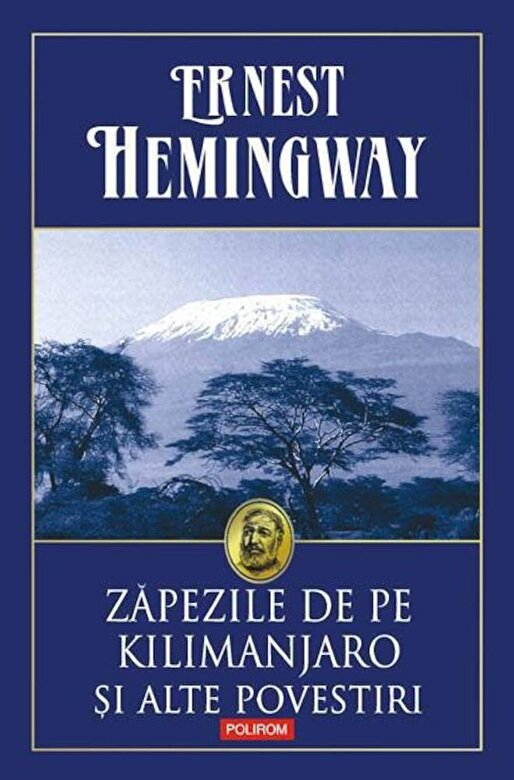 Ernest Hemingway - Zapezile de pe Kilimanjaro si alte povestiri -