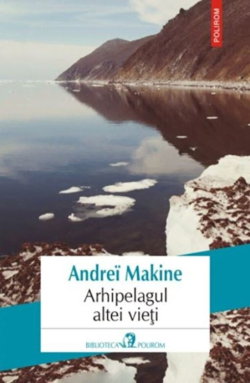 Andrei Makine - Arhipelagul altei vieti -
