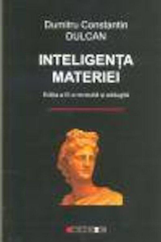 Dumitru Constantin Dulcan - Inteligenta materiei -