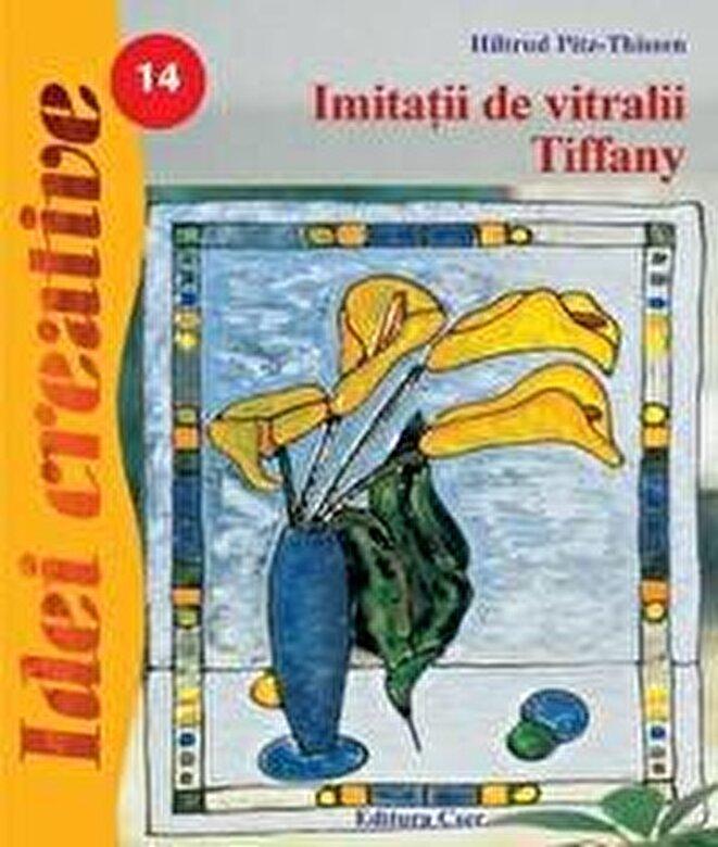 Hiltrud Pitz-Thissen - Imitatii de vitralii Tiffany - Idei creative vol. 14 -