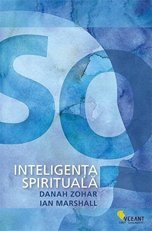 Danah Zohar, Ian Marshall - SQ - Inteligenta spirituala  -
