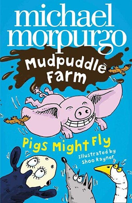 Michael Morpurgo - Pigs Might Fly!, Paperback -