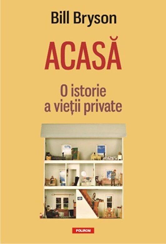 Bill Bryson - Acasa: O istorie a vietii private -