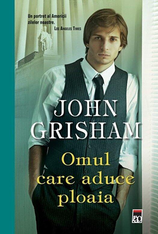 John Grisham - Omul care aduce ploaia -