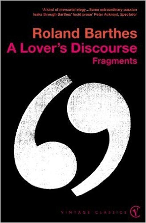Roland Barthes - A Lover's Discourse -
