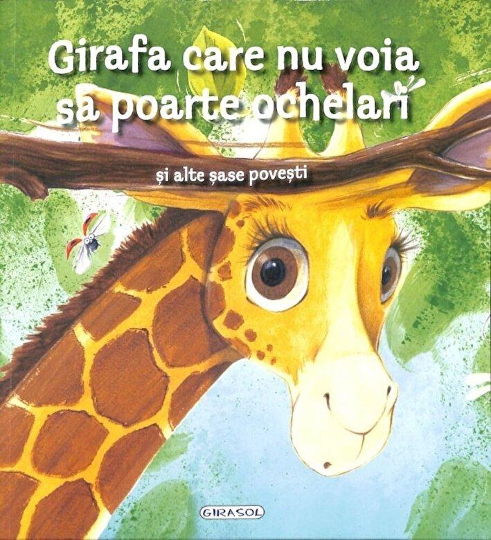 *** - Girafa care nu voia sa poarte ochelari si alte sase povesti -