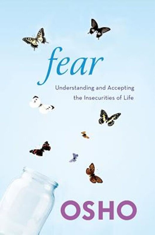 Osho - Fear: Understanding and Accepting the Insecurities of Life, Paperback -