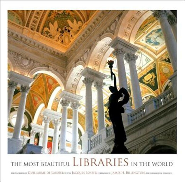 Guillaume De Laubier - The Most Beautiful Libraries in the World, Hardcover -