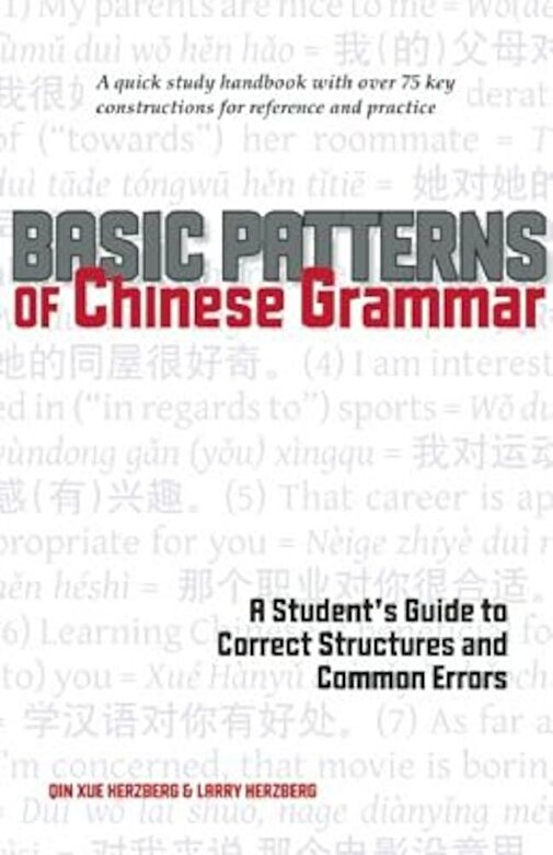Qin Xue Herzberg - Basic Patterns of Chinese Grammar: A Student's Guide to Correct Structures and Common Errors, Paperback -