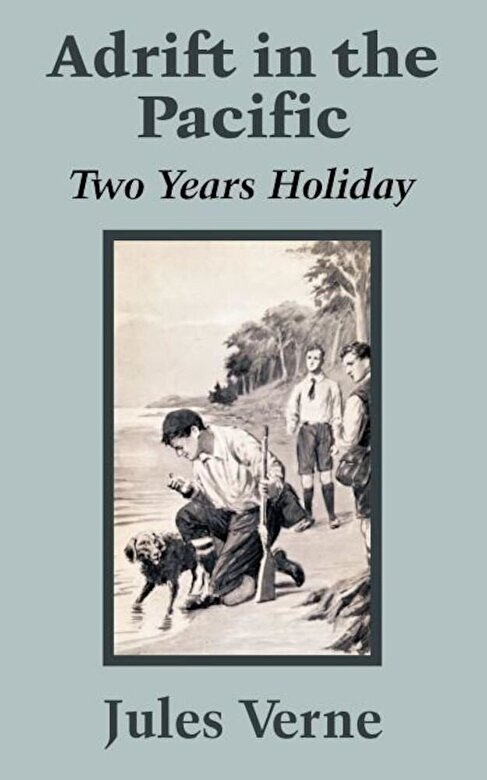 Jules Verne - Adrift in the Pacific: Two Years Holiday, Paperback -