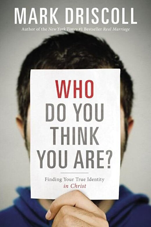 Mark Driscoll - Who Do You Think You Are?: Finding Your True Identity in Christ, Paperback -