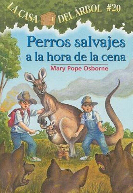 Mary Pope Osborne - Perros Salvajes a la Hora de la Cena = Dingoes at Dinnertime, Paperback -