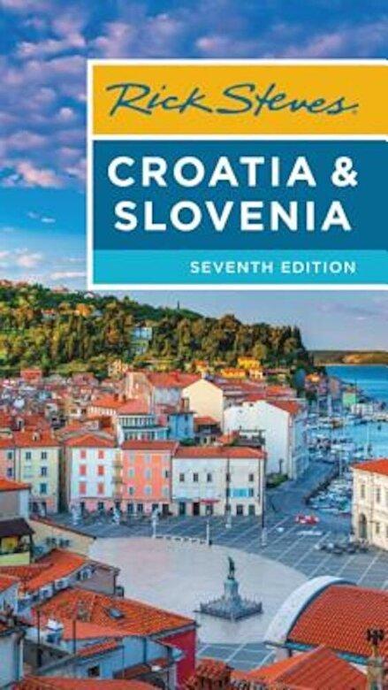 Rick Steves - Rick Steves Croatia & Slovenia, Paperback -