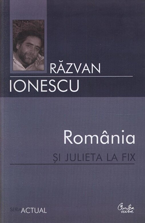 Razvan Ionescu - Romania si Julieta la fix -
