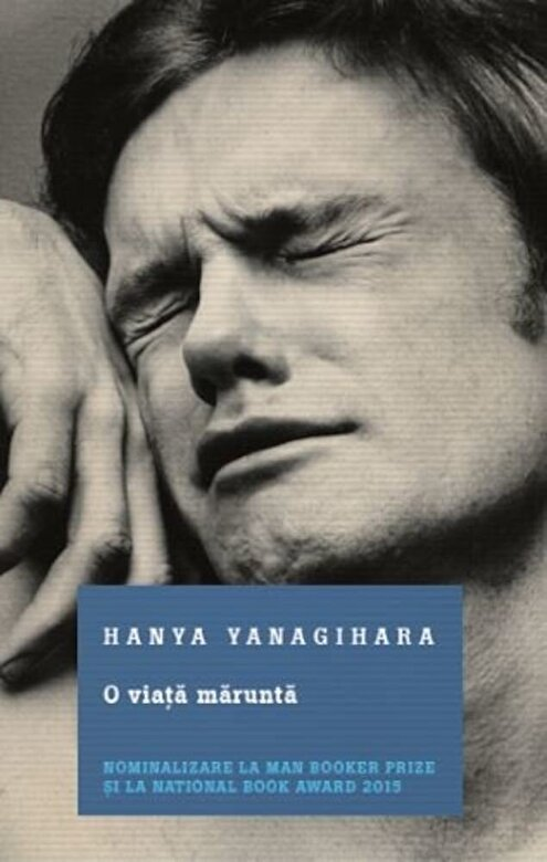 Hanya Yanagihara - O viata marunta -