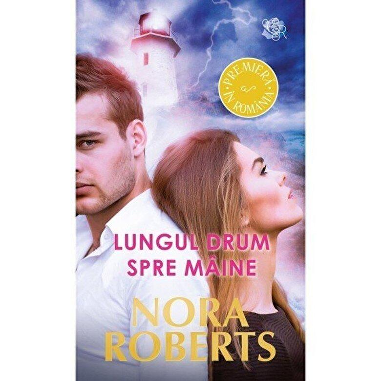 Nora Roberts - Lungul drum spre maine -