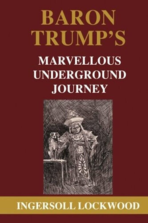 Ingersoll Lockwood - Baron Trump's Marvellous Underground Journey, Paperback -