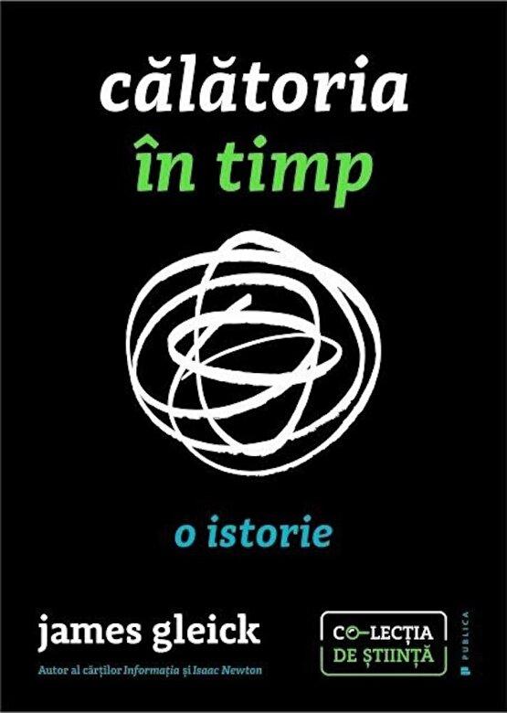 James Gleick - Calatoria in timp. O istorie -