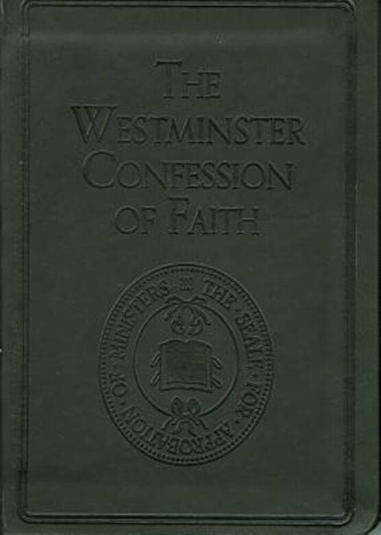 Various - The Westminster Confession of Faith, Hardcover -