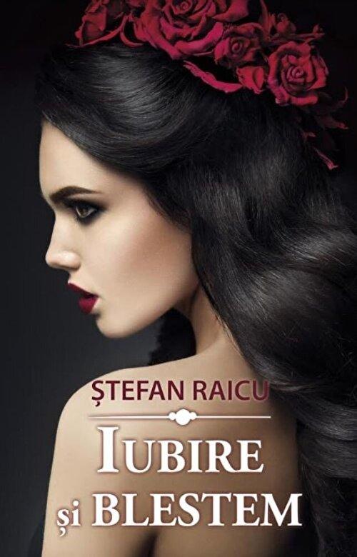 Stefan Raicu - Iubire si Blestem -