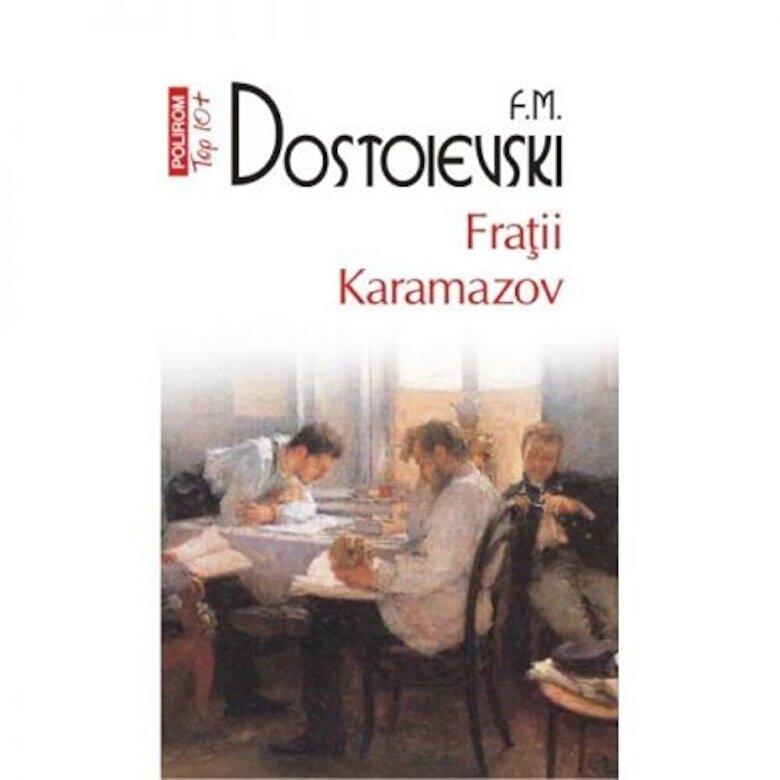 F.M. Dostoievski - Fratii Karamazov (Top 10+) -