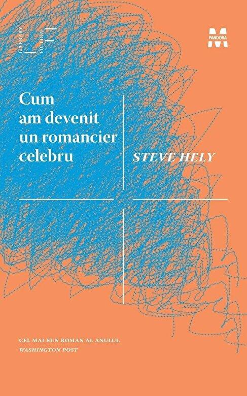Steve Hely - Cum am devenit un romancier celebru -