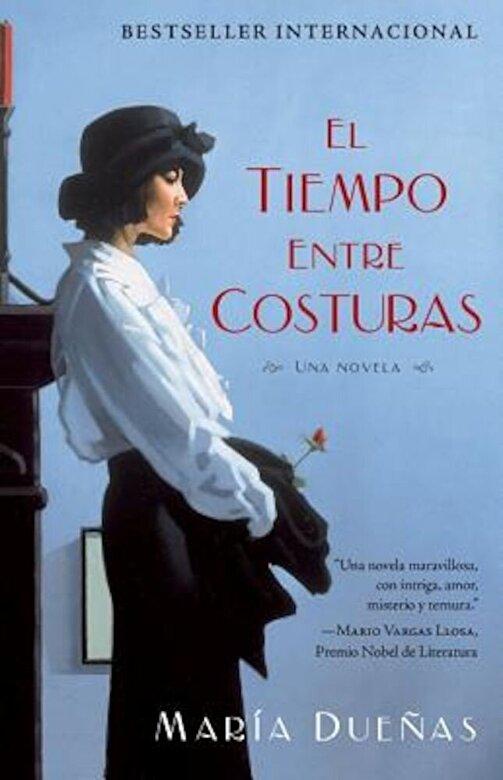Maria Duenas - El Tiempo Entre Costuras = The Time Between Seams, Paperback -