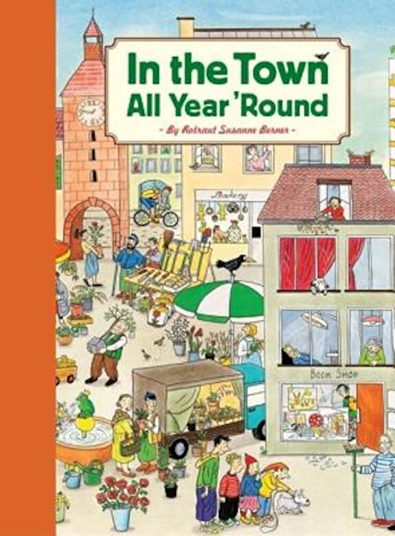 Rotraut Suzanne Berner - In the Town All Year 'Round, Hardcover -