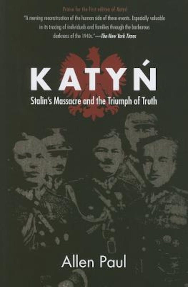 Katyn: Stalin's Massacre and the Triumph of Truth, Paperback