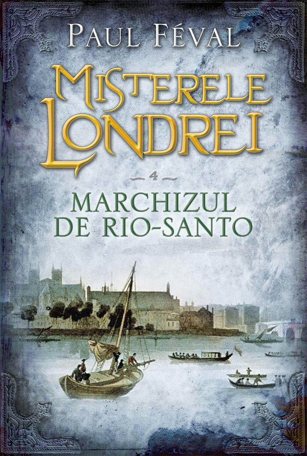 Misterele Londrei. Marchizul de Rio-Santo (vol. 4) (eBook)