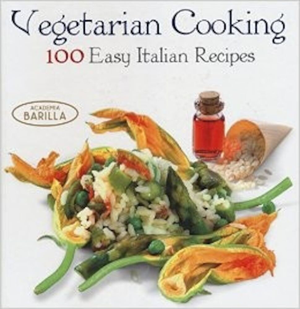 Vegetarian Cooking: 100 Easy Italian Recipes