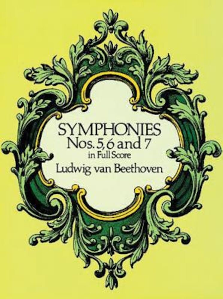 Symphonies Nos. 5, 6, and 7 in Full Score, Paperback