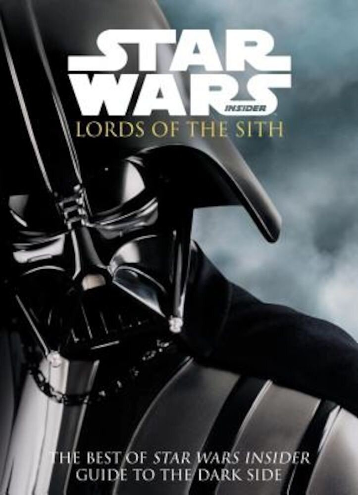 Star Wars - Lords of the Sith: Guide to the Dark Side, Paperback