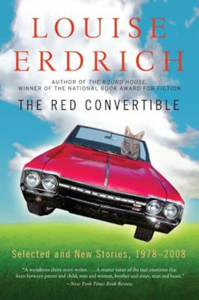 The Red Convertible: Selected and New Stories, 1978-2008, Paperback