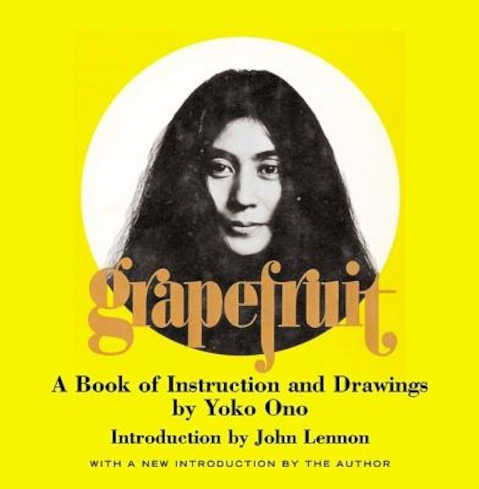 Grapefruit: A Book of Instructions and Drawings by Yoko Ono, Hardcover