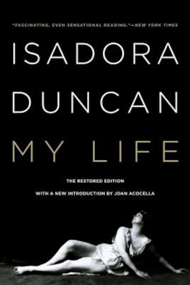 Isadora Duncan: My Life, Paperback