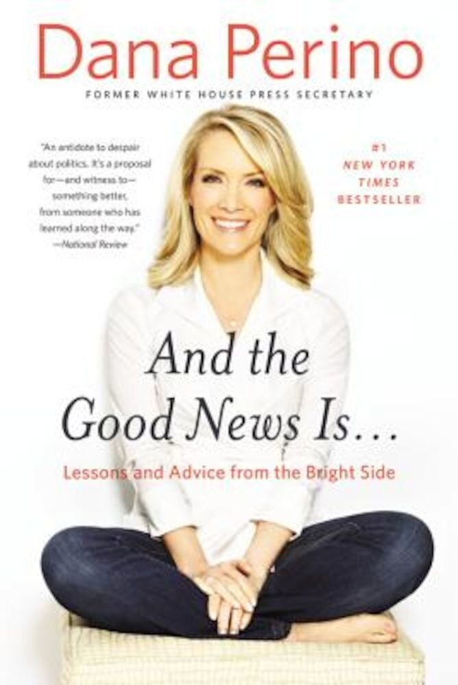 And the Good News Is...: Lessons and Advice from the Bright Side, Paperback