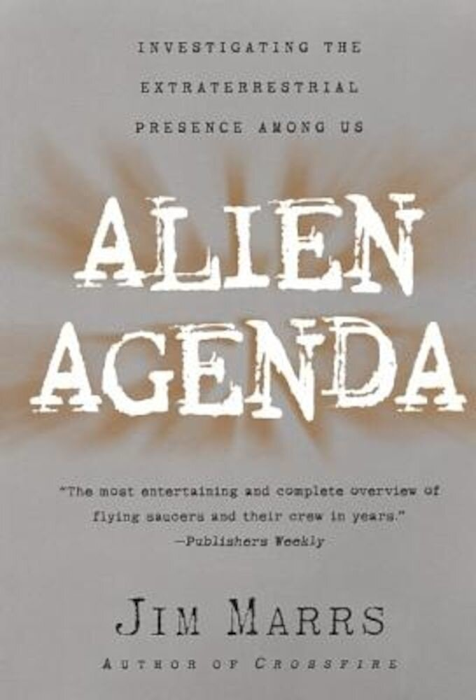 Alien Agenda: Investigating the Extraterrestrial Presence Among Us, Paperback