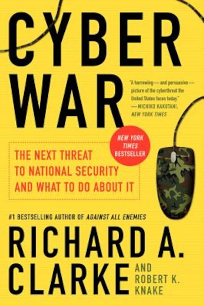 Cyber War: The Next Threat to National Security and What to Do about It, Paperback